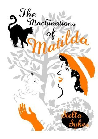 The Machinations of Matilda  by  Stella Sykes