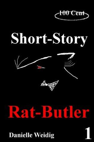 Rat-Butler (Short Story 100 Cent) Danielle Weidig