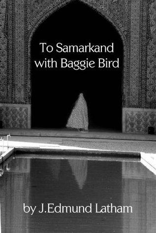 To Samarkand with Baggie Bird  by  J. Edmund Latham