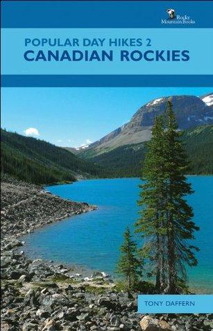 Popular Day Hikes 2: Canadian Rockies: No. 2  by  Tony Daffern