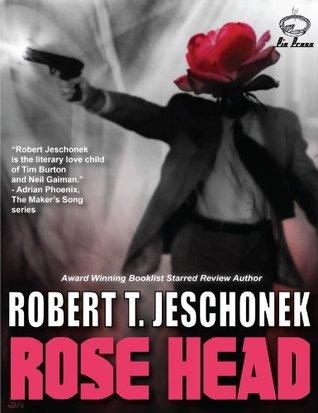 Rose Head Robert Jeschonek