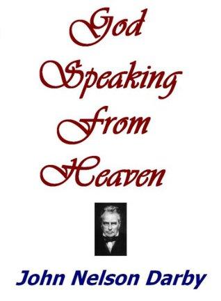 God Speaking from Heaven  by  John Nelson Darby