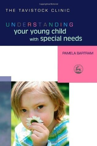 Understanding Your Young Child with Special Needs (Understanding Your Child Series)  by  Pamela Bartram