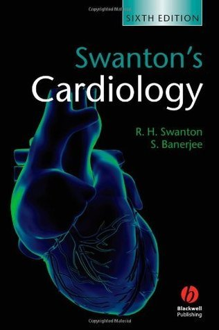 Swantons Cardiology: A Concise Guide to Clinical Practice  by  R. Howard Swanton