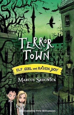 Terror Town: Elf Girl and Raven Boy 5  by  Marcus Sedgwick