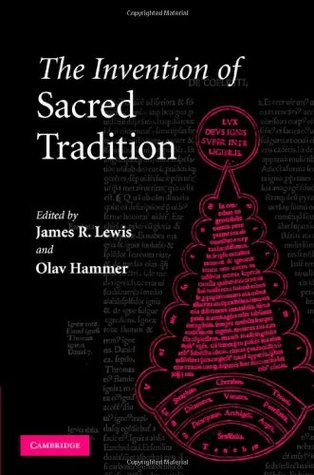 The Invention of Sacred Tradition  by  James R. Lewis