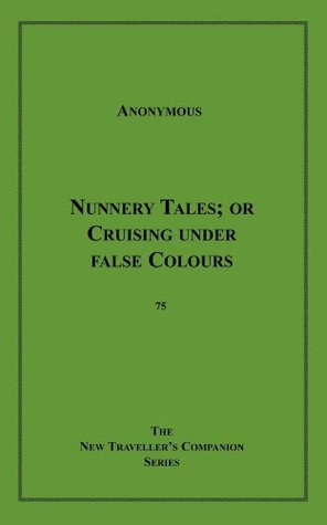 Nunnery Tales: or Cruising under false Colours Anonymous