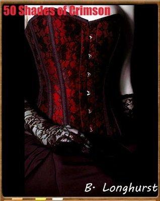 Fifty Shades of Crimson B. Longhurst