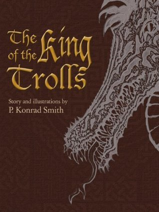 The King of the Trolls  by  P. Konrad Smith