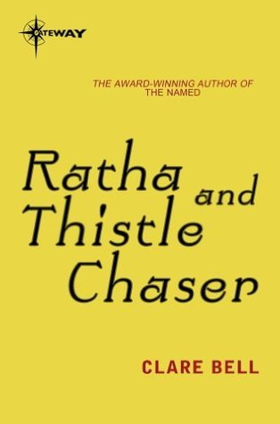 Ratha and Thistle Chaser: Named Book 3 Clare Bell