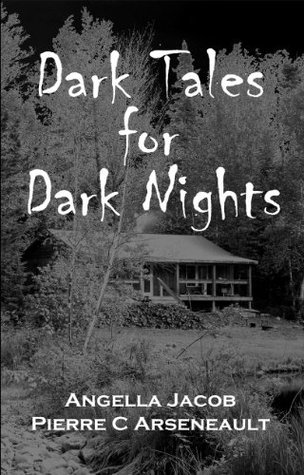 Dark Tales for Dark Nights  by  Angella Jacob