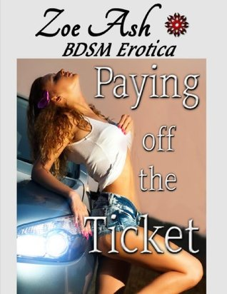 Paying off the Ticket Zoe Ash
