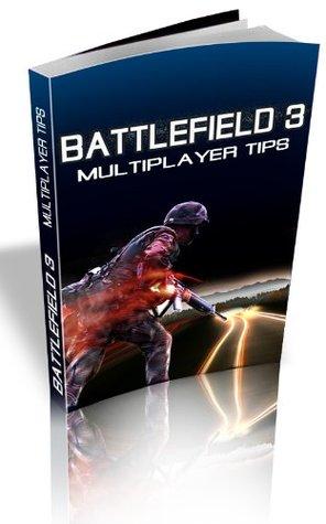 Battlefield 3: Multiplayer Tips  by  Matt Sleeves