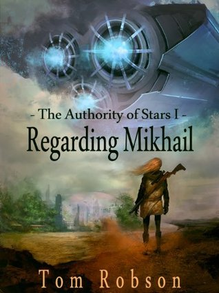Regarding Mikhail  by  Tom L. Robson