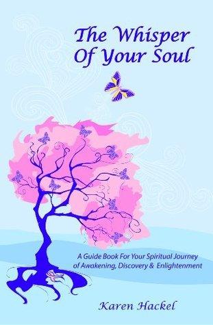 The Whisper of Your Soul Karen Hackel