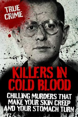 KILLERS IN COLD BLOOD  by  Ray Black