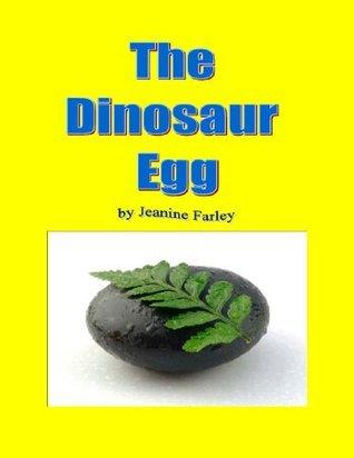 The Dinosaur Egg Jeanine Farley