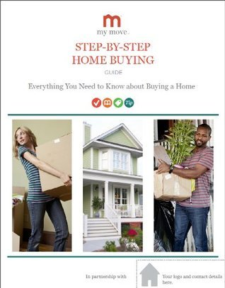 Step-by-Step Home Buying Guide: Everything You Need to Know about Buying a Home  by  My Move