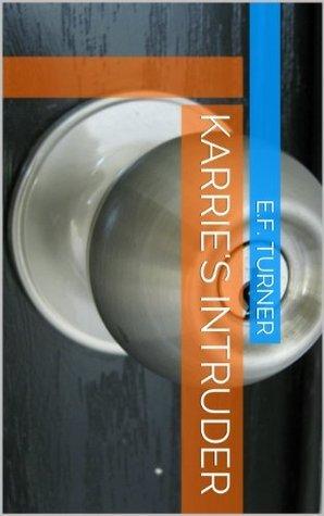 Karries Intruder  by  E.F. Turner