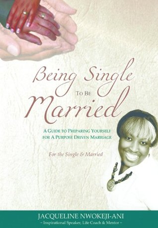 Being Single to be Married  by  Jacqueline Nwokeji-Ani