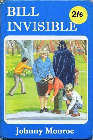 Bill Invisible  by  Johnny Monroe