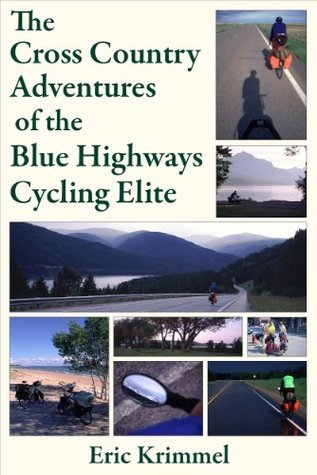 The Cross Country Adventures of the Blue Highways Cycling Elite Eric Krimmel
