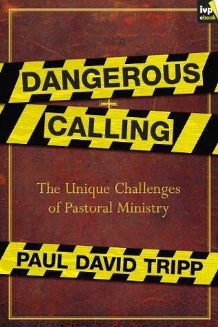 Dangerous Calling Paul David Tripp