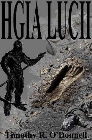 Hgia Lucii (The Epic Erthelba series) Timothy R. ODonnell