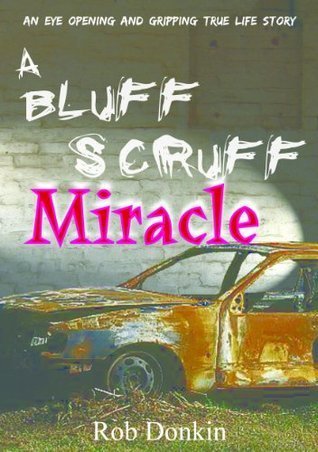 A Bluff Scruff Miracle  by  Rob Donkin