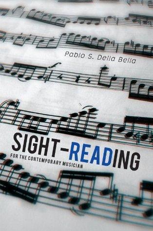 Sight-reading: For the Contemporary Musician Pablo S. Della Bella