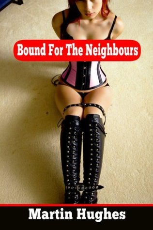 Bound For The Neighbours  by  Martin Hughes
