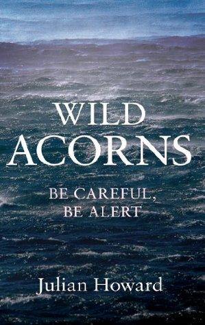 Wild Acorns  by  Julian Howard