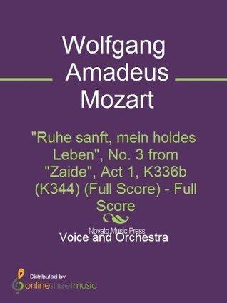 Ruhe sanft, mein holdes Leben, No. 3 from Zaide, Act 1, K336b (K344) (Full Score)  by  Wolfgang Amadeus Mozart