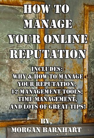 How To Manage Your Online Reputation Morgan Barnhart