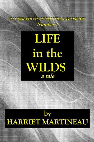 Life In The Wilds (Illustrations Of Political Economy)  by  Harriet Martineau