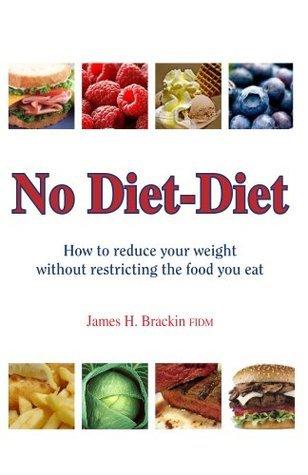 No Diet Diet  by  James Brackin