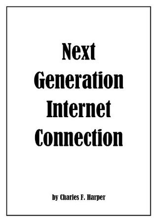 New Generation Internet Connection Charles Harper