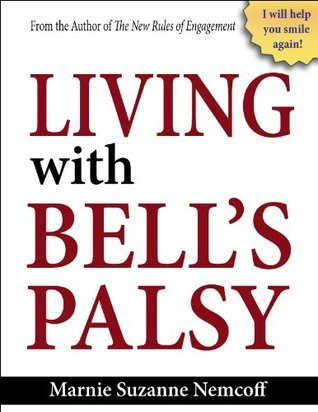 Living with Bells Palsy  by  Marnie Suzanne Nemcoff