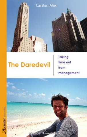 The Daredevil. Taking time out from management - a journey of transformation  by  Carsten Alex