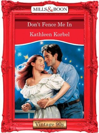 Dont Fence Me In  by  Kathleen Korbel