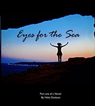 Eyes for the Sea  by  Nikki Danbom