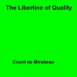 The Libertine Of Quality Count De Mirabeau