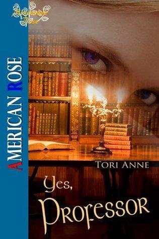 Yes, Professor  by  Tori Anne