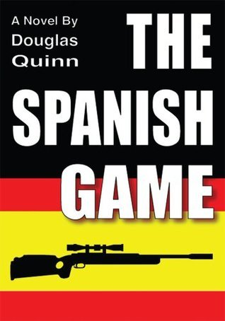 The Spanish Game  by  Douglas Quinn