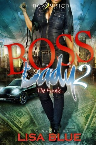 Boss Lady 2 ((Part 2) The Finale)  by  Lisa Blue
