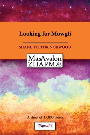Looking for Mowgli  by  Shane Victor Norwood