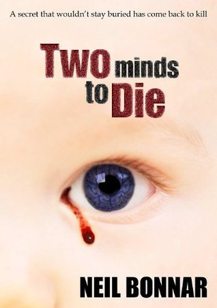 Two Minds to Die  by  Neil Bonnar