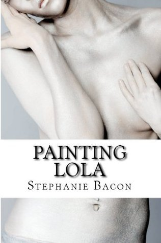Painting Lola  by  Stephanie Bacon