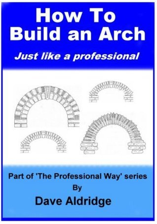 How to Build an Arch just like a professional David Aldridge