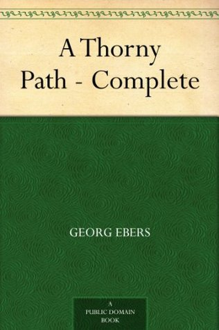 A Thorny Path - Complete Georg Ebers